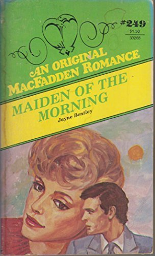 Maiden Of The Morning (Macfadden Romance #249)