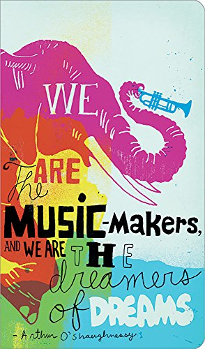We Are The Music-Makers, And We Are The The Dreamers Of Dreams. (Write Now Journal)