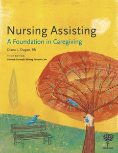 Nursing Assisting: A Foundation In Caregiving, 3E