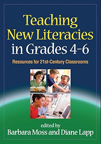 Teaching New Literacies In Grades 4-6: Resources For 21St-Century Classrooms (Solving Problems In The Teaching Of Literacy)