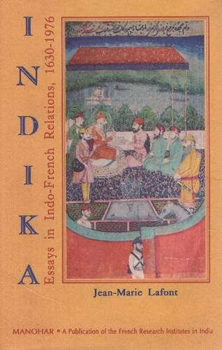 Indika: Essays In Indo-French Relations, 1630-1976