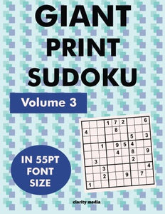 Giant Print Sudoku Volume 3: 100 Sudoku Puzzles In Giant Print 55Pt Font Size
