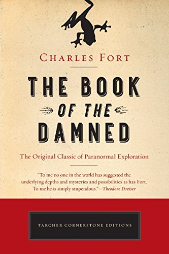The Book Of The Damned: The Original Classic Of Paranormal Exploration (Cornerstone Editions)