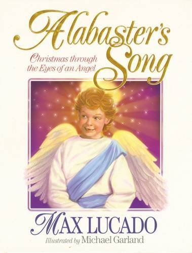 Alabaster'S Song: Christmas Through The Eyes Of An Angel