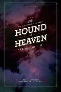 The Hound Of Heaven: A Modern Adaptation