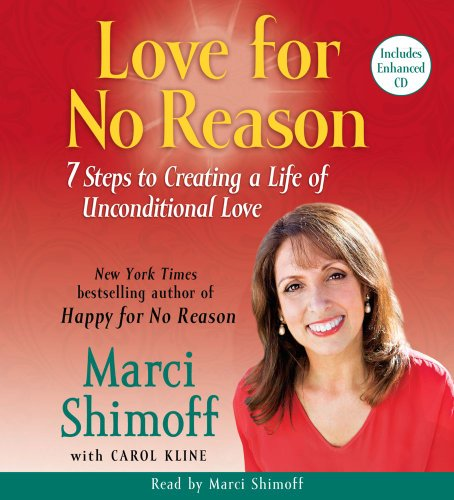 Love For No Reason: 7 Steps To Creating A Life Of Unconditional Love (5 Disc Set)