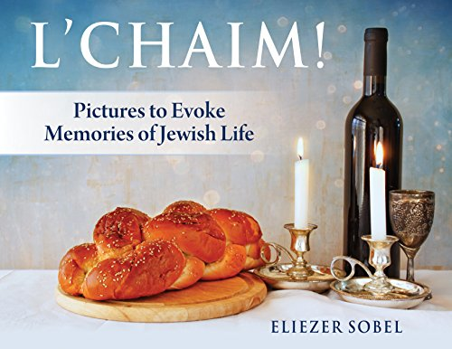 L'Chaim!: Pictures To Evoke Memories Of Jewish Life (Book 2 Of A Series)
