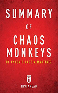 Summary Of Chaos Monkeys: By Antonio Garcia Martinez | Includes Analysis