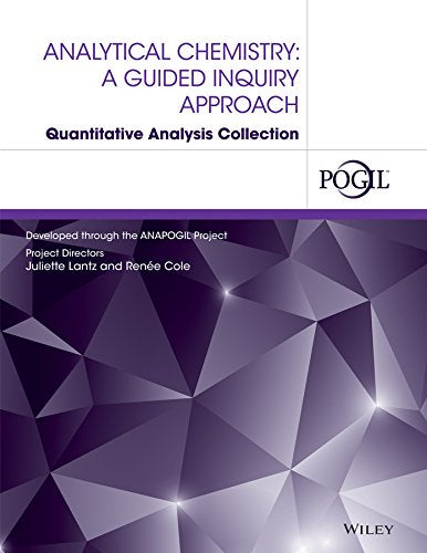 Analytical Chemistry: A Guided Inquiry Approach Quantitative Analysis Collection