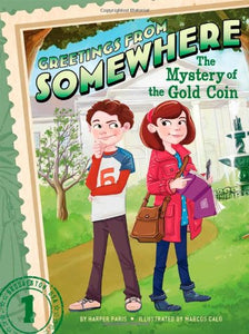 The Mystery Of The Gold Coin (Greetings From Somewhere)