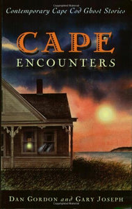 Cape Encounters: Contemporary Cape Cod Ghost Stories