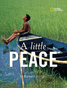 A Little Peace (Barbara Kerley Photo Inspirations)