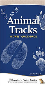 Animal Tracks Of The Midwest (Adventure Quick Guides)