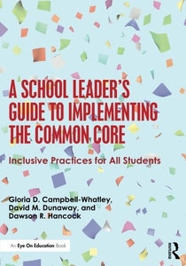A School Leader'S Guide To Implementing The Common Core: Inclusive Practices For All Students (Eye On Education)