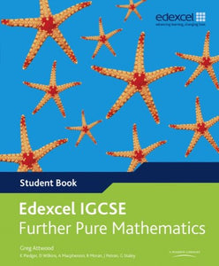 Edexcel Igcse Further Pure Mathematics. Student Book (Edexcel International Gcse)