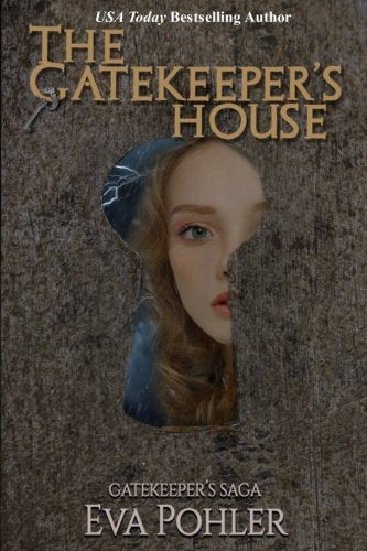 The Gatekeeper'S House (#4): Gatekeeper'S Saga, Book Four (Volume 4)