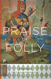 The Praise Of Folly: Updated Edition (Princeton Classics)