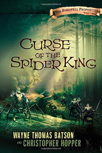 Curse Of The Spider King (The Berinfell Prophecies)