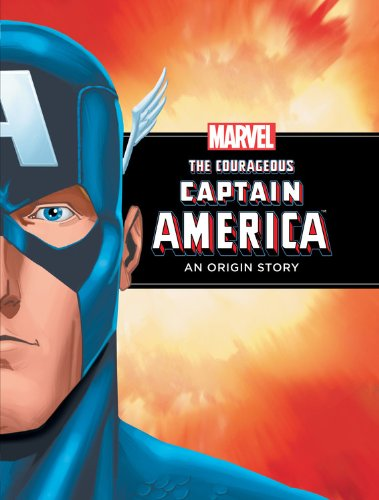 The Courageous Captain America: A Marvel Origin Story