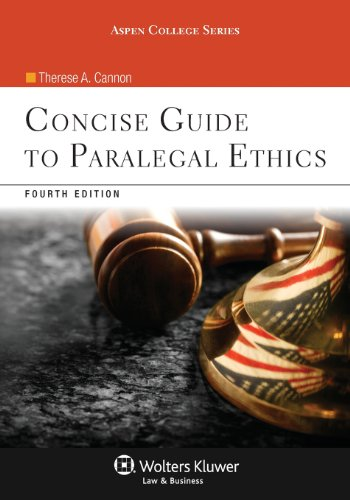 Concise Guide To Paralegal Ethics, Fourth Edition (Aspen College Series)