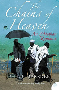 The Chains Of Heaven: An Ethiopian Adventure