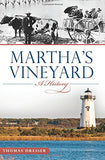 Martha'S Vineyard:: A History (Brief History)