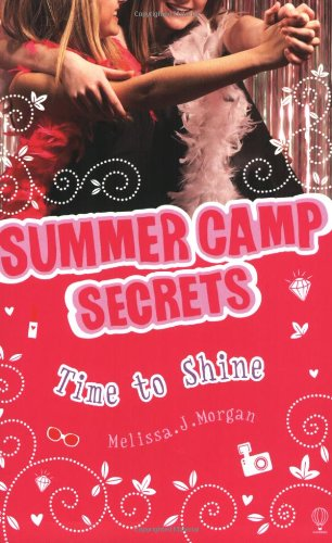 Time To Shine (Summer Camp Secrets)