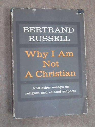 Why I Am Not A Christian - And Other Essays On Religion And Related Subjects. Edited, With An Appendix On The Bertrand Russell Case By Paul Edwards