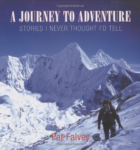 A Journey To Adventure: Stories I Never Thought I'D Tell