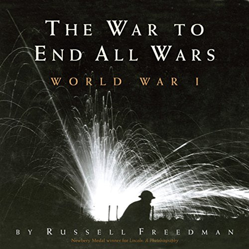 The War To End All Wars: World War I
