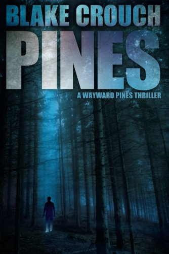 Pines (The Wayward Pines Trilogy)