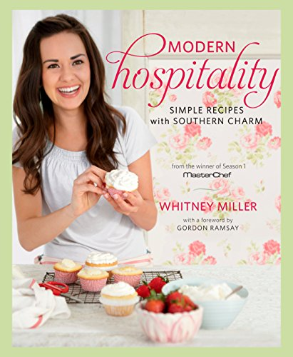 Modern Hospitality: Simple Recipes With Southern Charm
