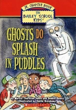 Ghosts Do Splash In Puddles (The Bailey School Kids Jr. Chapter Book)