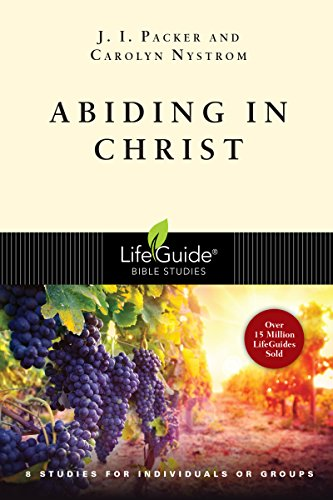 Abiding In Christ (A Lifeguide Bible Study)