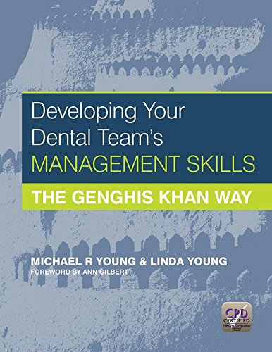 Developing Your Dental Team'S Management Skills: The Genghis Khan Way