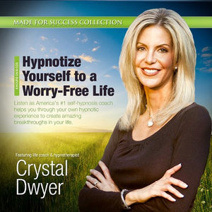 Hypnotize Yourself To A Worry-Free Life: America'S #1 Self-Hypnosis Coach (Made For Success Collection)