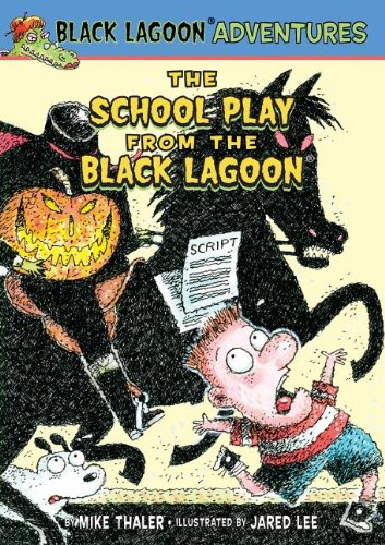 School Play From The Black Lagoon (Black Lagoon Adventures)