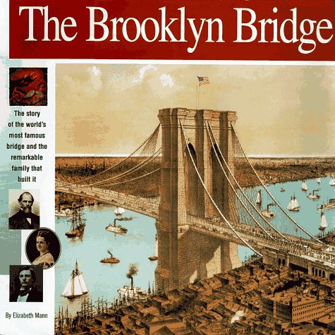 The Brooklyn Bridge: The Story Of The World'S Most Famous Bridge And  The Remarkable Family That Built It. (Wonders Of The World Book)