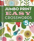 Jumbo Print Easy Crosswords #5 (Large Print Crosswords)