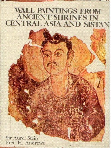 Catalogue Of Wall Paintings In Central Asia And Sistan