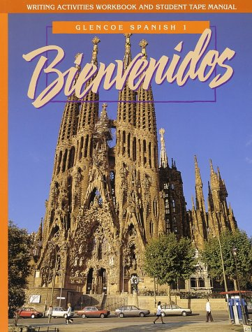 Bienvenidos Writing Activities Workbook And Student Tape Manual