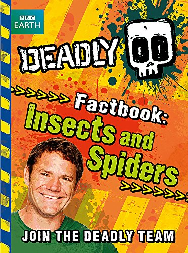 Deadly Factbook: Insects And Spiders: Book 2 (Steve Backshall'S Deadly Series)