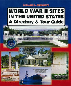 World War Ii Sites In The United States: A Directory And Tour Guide