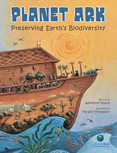 Planet Ark: Preserving Earth'S Biodiversity (Citizenkid)