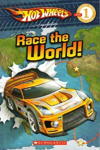 Race The World! (Hotwheels, Scholastic Reader 1)