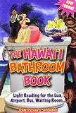 The Hawaii Bathroom Book: Light Reading For The Lua, Airport, Bus, Waiting Room