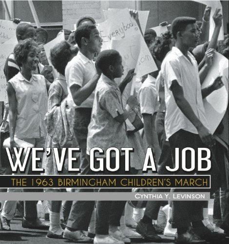 We'Ve Got A Job: The 1963 Birmingham Children'S March (Jane Addams Award Book (Awards))