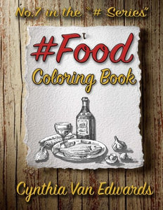 #Food #Coloring Book: #Food Is Coloring Book No.7 In The Adult Coloring Book Series Celebrating Foods, Snacks & Treats (Coloring Books, Foods, ... Series Of Adult Coloring Books) (Volume 7)