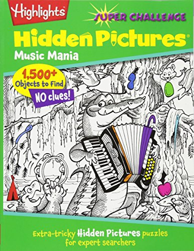 Music Mania: Extra-Tricky Hidden Pictures Puzzles For Expert Searchers (Highlights Super Challenge Hidden Pictures)
