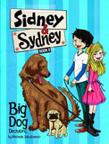 Big Dog Decisions (Sidney & Sydney)